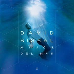 Descargar MP3: David Bisbal – Hijos Del Mar (Album) (2016)