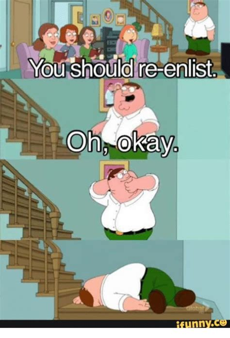 You Should Re-Enlist Oh Okay Funny | Military Meme on ME