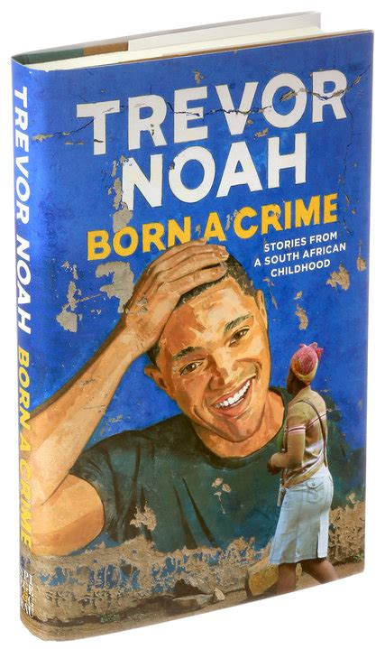 Review: 'Born a Crime,' Trevor Noah's Raw Account of Life