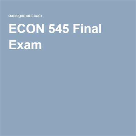 ECON 545 Final Exam (With images) | Economics, Final exams